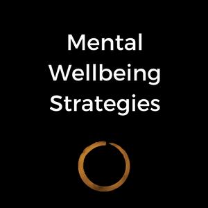 Mental Wellbeing Strategies