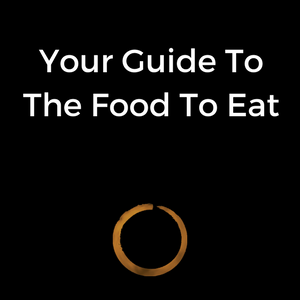 Your Guide to the Food to Eat