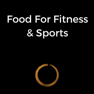 Food For Fitness & Sports
