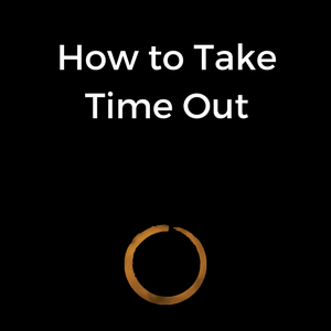 How to Take Time Out