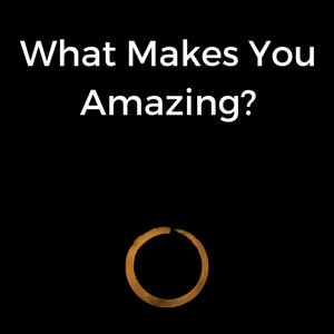 What Makes You Amazing?