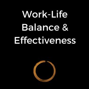 Work-Life Balance & Effectiveness