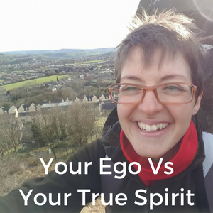 Your Ego Vs Your True Spirit
