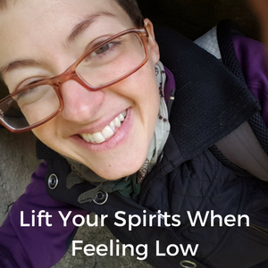 Lift Your Spirits When Feeling Low