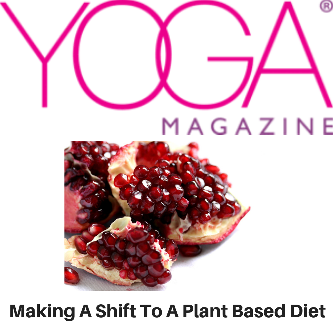 Yoga Magazine - Making A Shift To A Plant Based Diet - Gina Battye