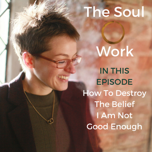 How To Destroy The Belief I Am Not Good Enough