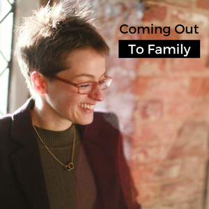 Coming Out To Family