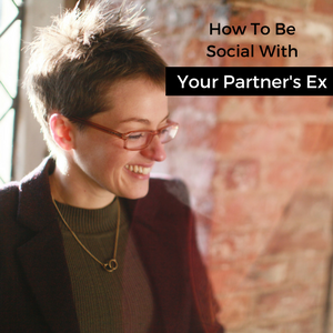 How To Be Social With Your Partner's Ex