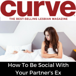 Article - Curve Magazine. How To Be Social With Your Partner's Ex