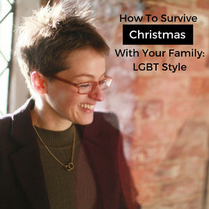 How To Survive Christmas With Your Family: LGBT Style