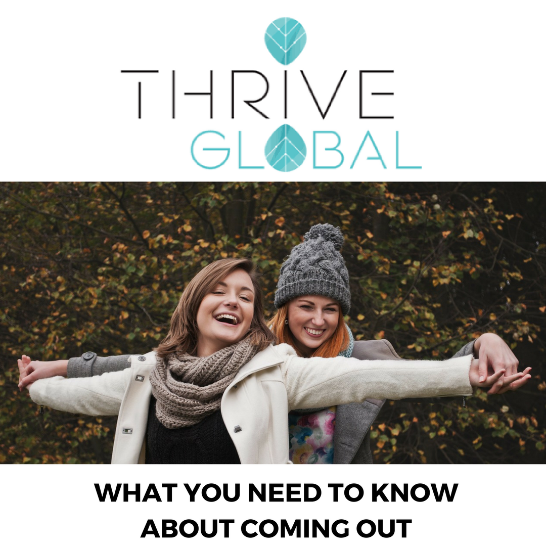 Article - Thrive Global. What You Need To Know About Coming Out