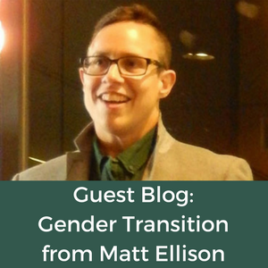 Guest Blog: Gender Transition - an amazing journey