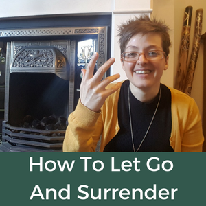 How To Let Go And Surrender