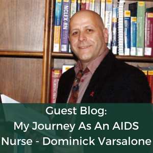 Dominick Varsalone Guest Blog - Gay AIDS Nurse
