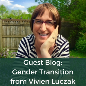Vivien Luczak Guest Blog - Gender Transition
