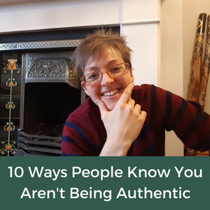 60. The Soul Work - 10 Ways People Know You Aren't Being Authentic