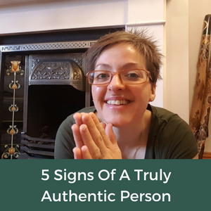 The 5 Signs Of A Truly Authentic Person