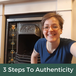 3 Steps To Authenticity