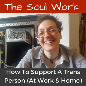 How To Support A Trans Person (At Work And Home)