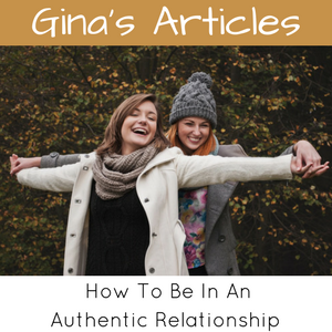 How To Be In An Authentic Relationship - Gina Battye