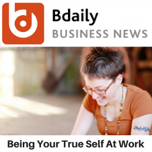 BDaily News - Being Your True Self At Work