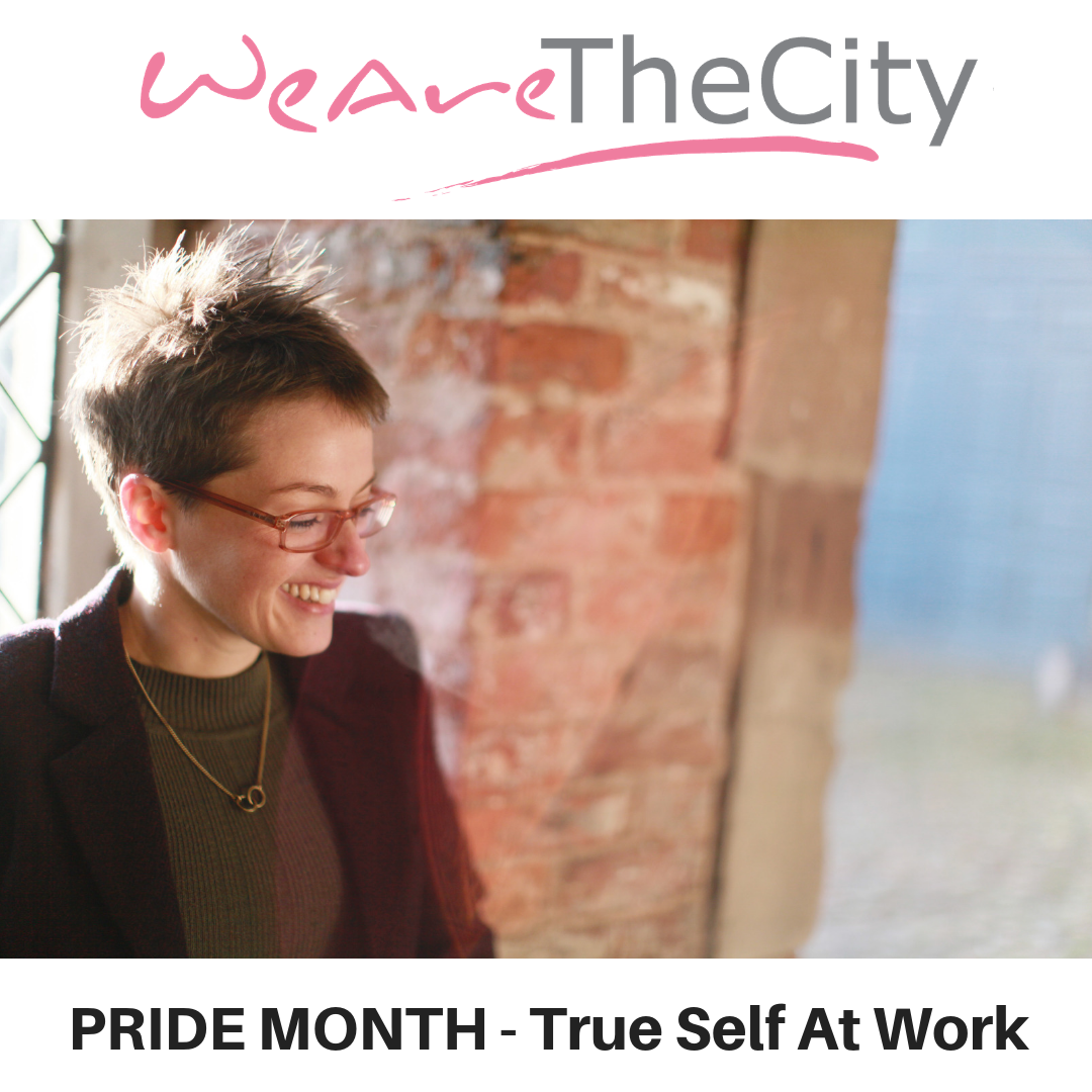 We Are The City - Pride Month True Self At Work - Gina Battye