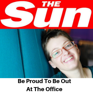 The Sun - Be Proud To Be Out At The Office - Gina Battye