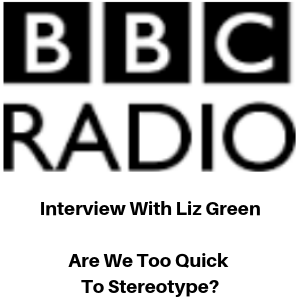 BBC Radio Interview - Are We Too Quick To Stereotype - Gina Battye
