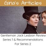 Gentleman Jack Review & Recommendations - Lesbian - Gina Battye