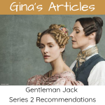 Gentleman Jack Series 2 Recommendations - Gina Battye