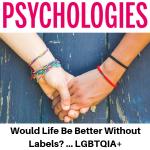 Psychologies Magazine - LGBTQIA+ - Would Life Be Better Without Labels? Gina Battye