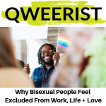 Qweerist - Why bisexual people feel excluded from work, life and love - Gina Battye