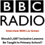 BBC Radio Interview - LGBT Inclusive Lessons At Primary School - Gina Battye