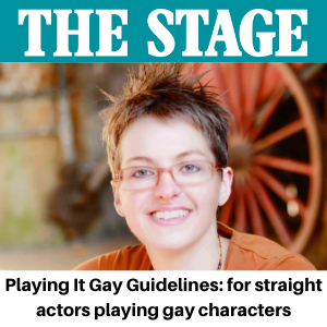 The Stage - Playing It Gay Guidelines - Gina Battye