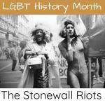 Stonewall Riots: LGBT History Month - Gina Battye