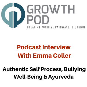 Authentic Self Process Interview - Podcast with Emma Coller and Gina Battye