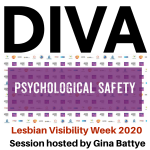 Lesbian Visibility Week - Psychological Safety with Gina Battye
