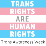 Trans Awareness Week - Gina Battye is a proud supporter of trans rights are human rights